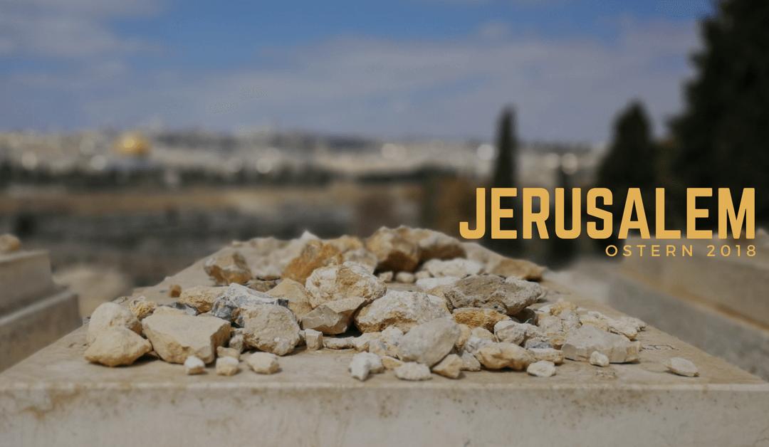 Jerusalem Ostern 2018